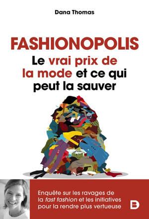 Fashionopolis : le vrai prix de la mode et ce qui peut la sauver