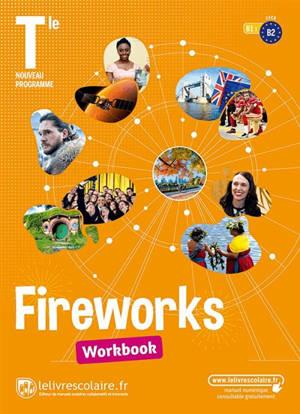 Fireworks, terminale, B1-B2 : workbook : nouveau programme