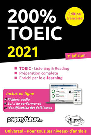 200 % TOEIC : TOEIC-listening & reading, préparation complète, enrichi par le e-learning : 2021