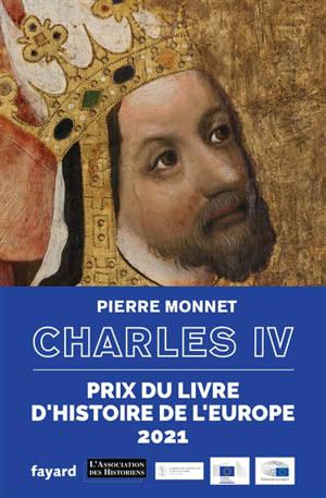 Charles IV : un empereur en Europe
