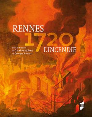 Rennes 1720. L'incendie