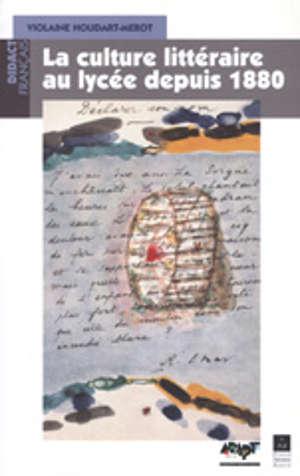 La Culture littéraire au lycée depuis 1880