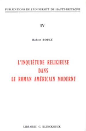 L'Inquiétude religieuse dans le roman américain moderne