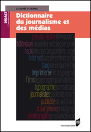 Dictionnaire du journalisme et des médias
