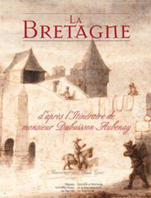 La Bretagne d'après l'itinéraire de monsieur Dubuisson-Aubenay