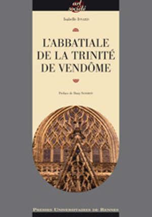L'Abbatiale de la Trinité de Vendôme