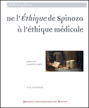 De l'é\x89thique de Spinoza à l'éthique médicale