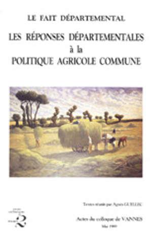 Les Réponses départementales à la politique agricole commune