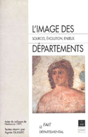 L'Image des départements. Sources, images, enjeux