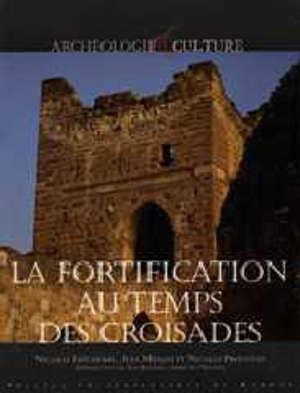 La Fortification au temps des Croisades