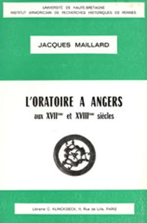L'Oratoire à Angers aux XVIIe et XVIIIe siècles