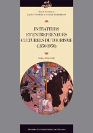 Initiateurs et entrepreneurs culturels du tourisme (1850-1950)