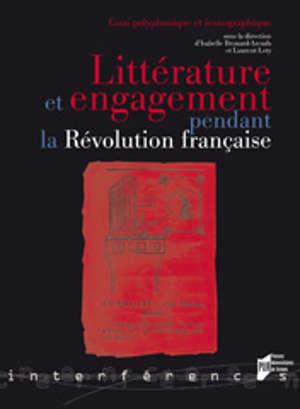 Littérature et engagement pendant la Révolution française
