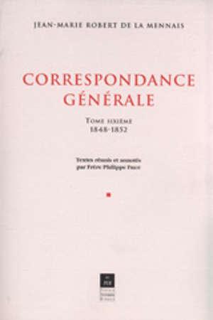 Correspondance générale, vol. VI