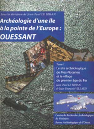 Archéologie d'une île à la pointe de l'Europe : Ouessant, t. I