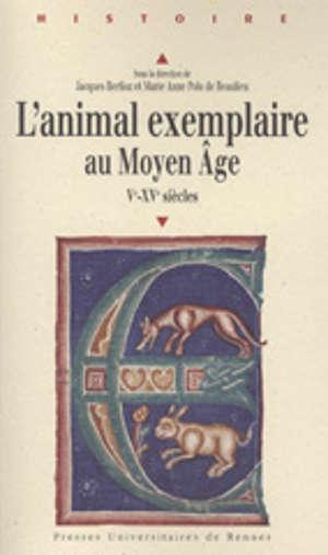 L'Animal exemplaire au Moyen Âge