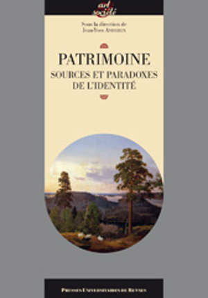 Patrimoine, sources et paradoxes de l'identité