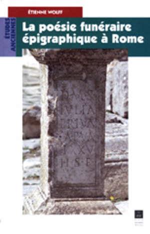 La Poésie funéraire épigraphique à Rome