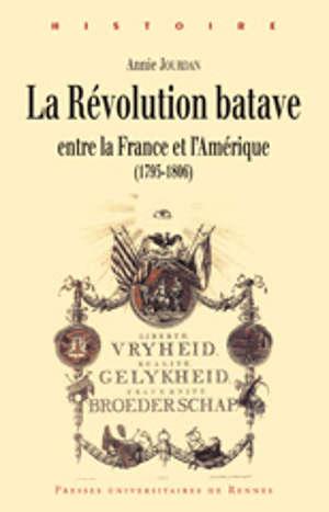 La révolution batave entre la France et l'Amérique