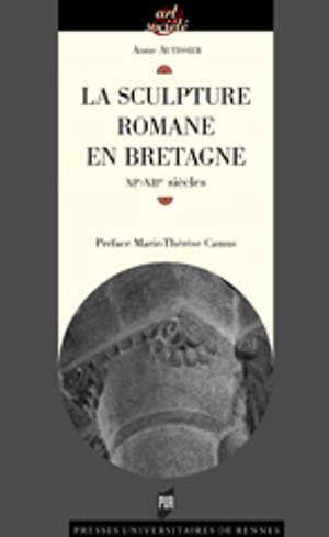 La Sculpture romane en Bretagne