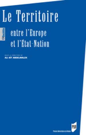 Le Territoire entre l'Europe et l'État-Nation