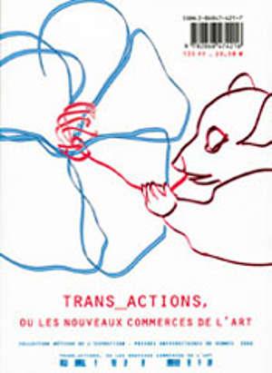 Trans-actions, ou les nouveaux commerces de l'art