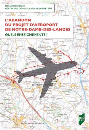 L'abandon du projet d'aéroport de Notre-Dame-des-Landes