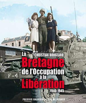 La Bretagne de l'Occupation à la Libération