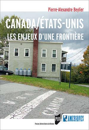 Canada/Etats-Unis : les enjeux d'une frontière