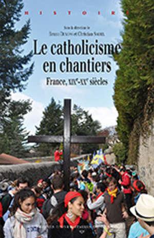 Le catholicisme en chantiers