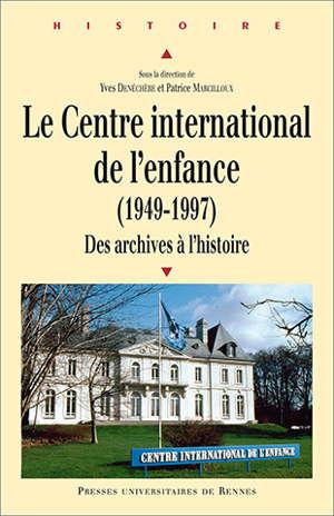 Le Centre international de l'enfance (1949-1997)
