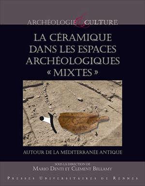 La céramique dans les espaces archéologiques 'mixtes'