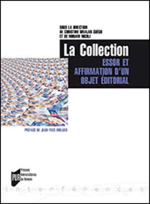 La collection : essor et affirmation d'un objet éditorial