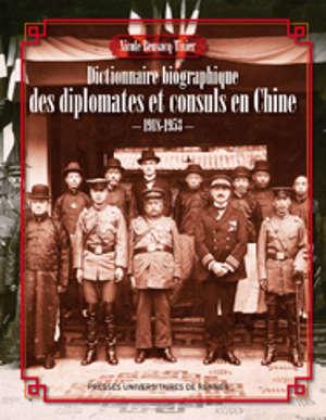Dictionnaire biographique des diplomates et consuls en Chine