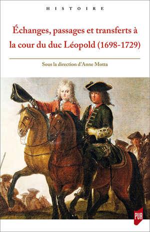 Echanges, passages et transferts à la cour du duc Léopold (1698-1729)
