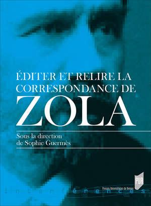Éditer et relire la correspondance de Zola