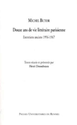 Michel Butor. Douze ans de vie littéraire parisienne