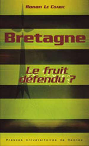 Bretagne. Le fruit défendu ?