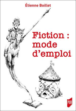 Fiction : mode d'emploi