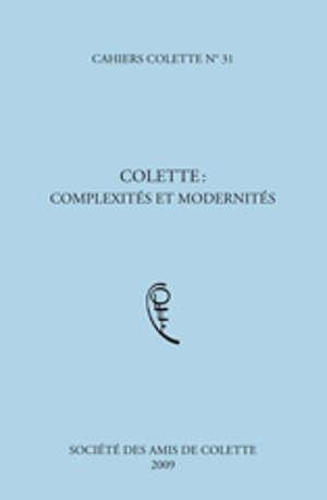 Colette : complexités et modernités