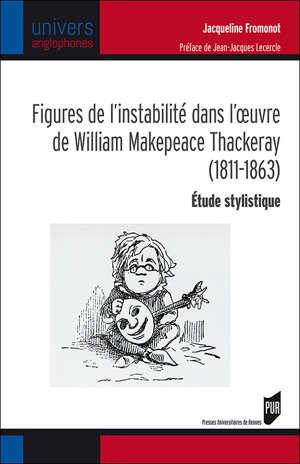 Figures de l'instabilité dans l'œuvre de William Makepeace Thackeray (1811-1863)
