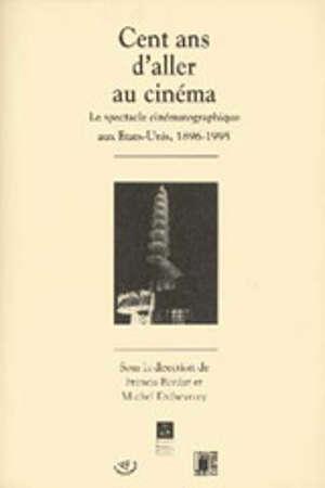 Cent ans d'aller au cinéma