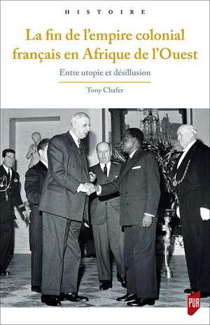 La fin de l'empire colonial français en Afrique de l'Ouest