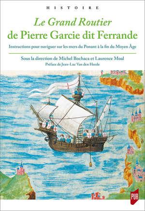 Le <i>Grand Routier</i> de Pierre Garcie dit Ferrande