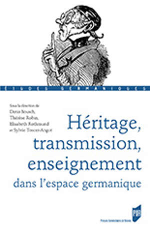 Héritage, transmission, enseignement dans l'espace germanique