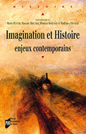 Imagination et Histoire : enjeux contemporains