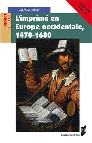 L'imprimé en Europe occidentale, 1470-1680