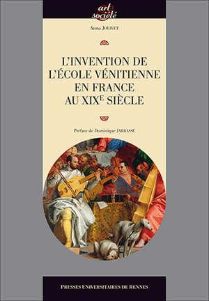 L'invention de l'école vénitienne en France au XIXe siècle
