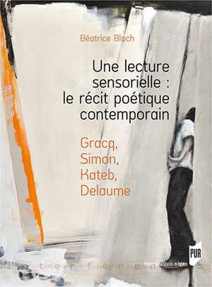 Une lecture sensorielle : le récit poétique contemporain