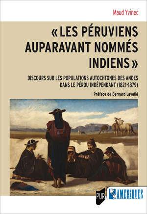 « Les Péruviens auparavant nommés Indiens »